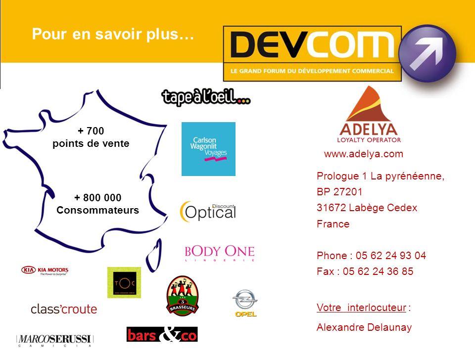 Pour en savoir plus… + 700 points de vente www.adelya.com