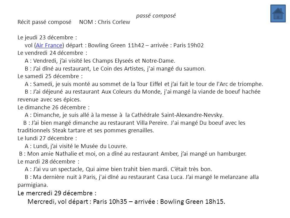 Mercredi, vol départ : Paris 10h35 – arrivée : Bowling Green 18h15.