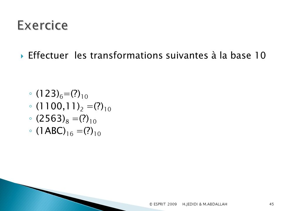 Exercice Effectuer les transformations suivantes à la base 10