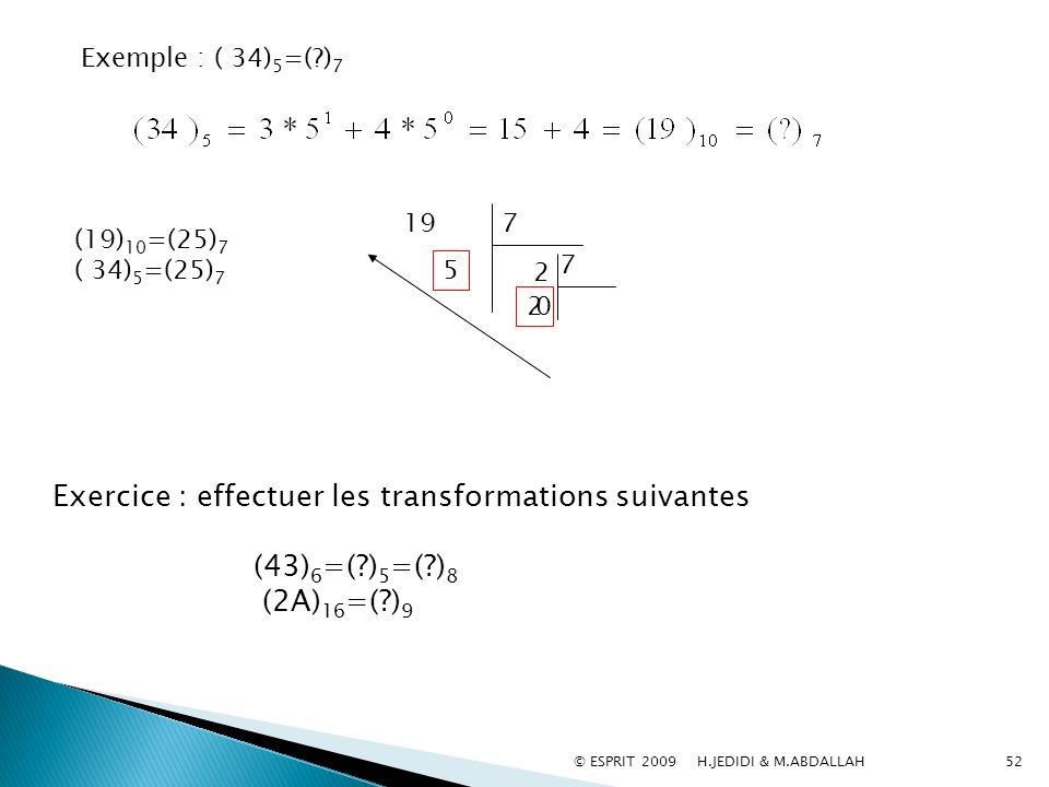 Exercice : effectuer les transformations suivantes (43)6=( )5=( )8