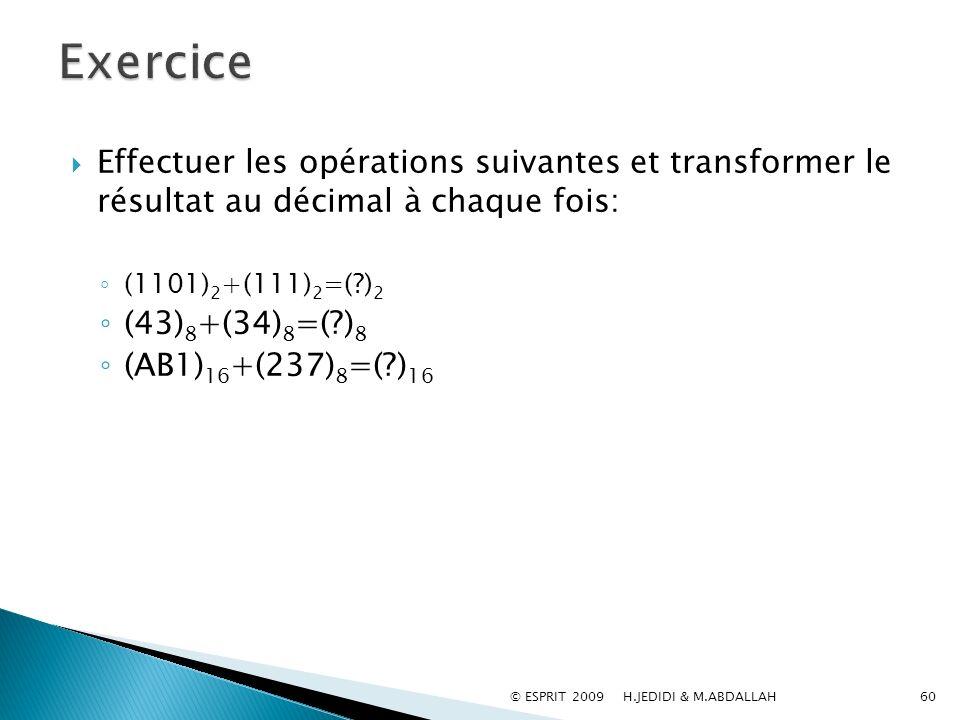 Exercice Effectuer les opérations suivantes et transformer le résultat au décimal à chaque fois: (1101)2+(111)2=( )2.
