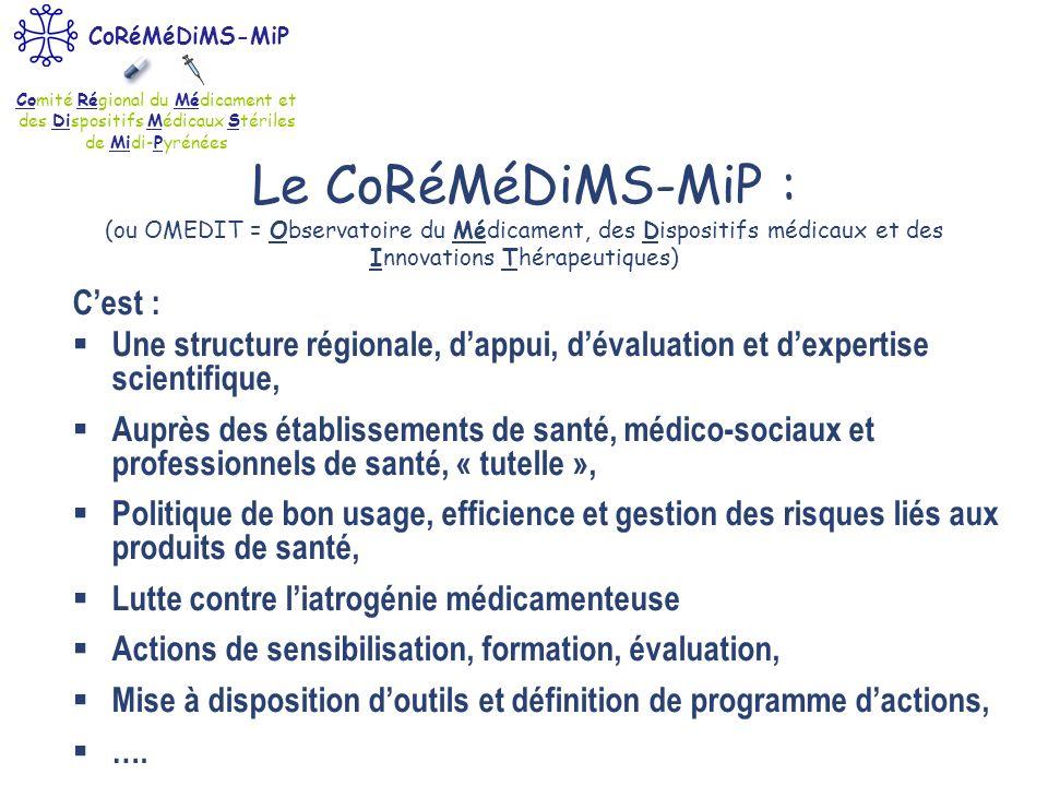 Le CoRéMéDiMS-MiP : (ou OMEDIT = Observatoire du Médicament, des Dispositifs médicaux et des Innovations Thérapeutiques)