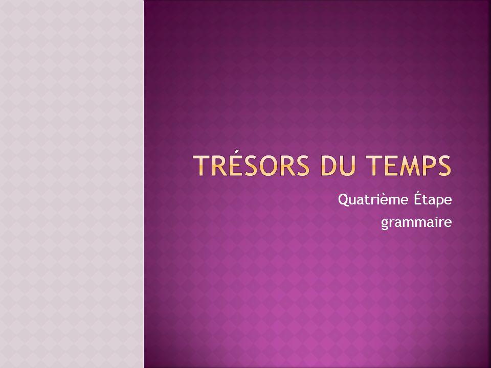 Quatrième Étape grammaire