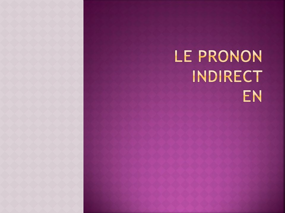 le pronon indirect en