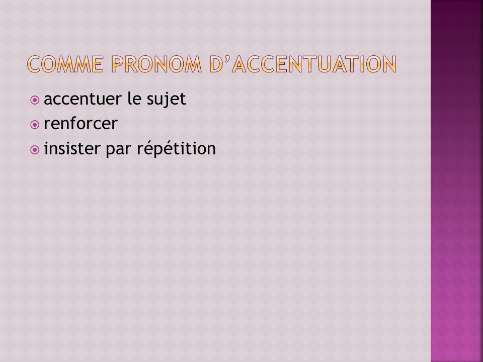 Comme pronom d'accentuation