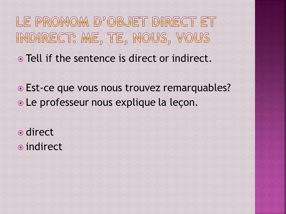 le pronom d'objet direct et indirect: me, te, nous, vous