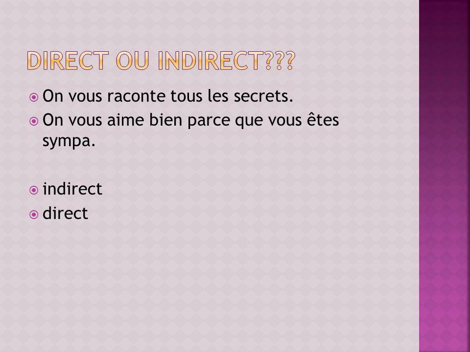 direct ou indirect On vous raconte tous les secrets.