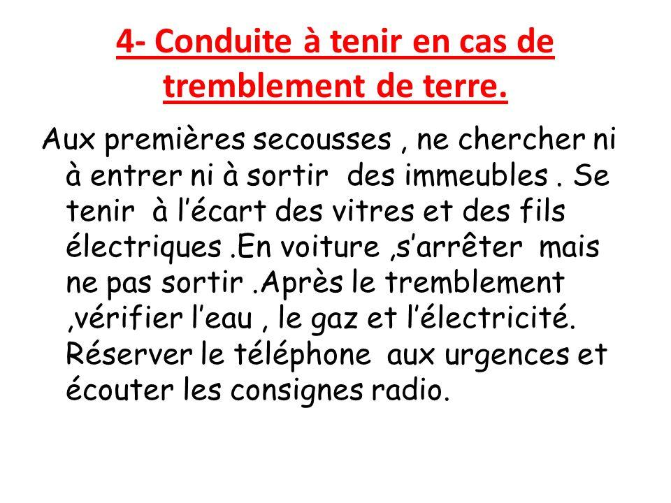 4- Conduite à tenir en cas de tremblement de terre.