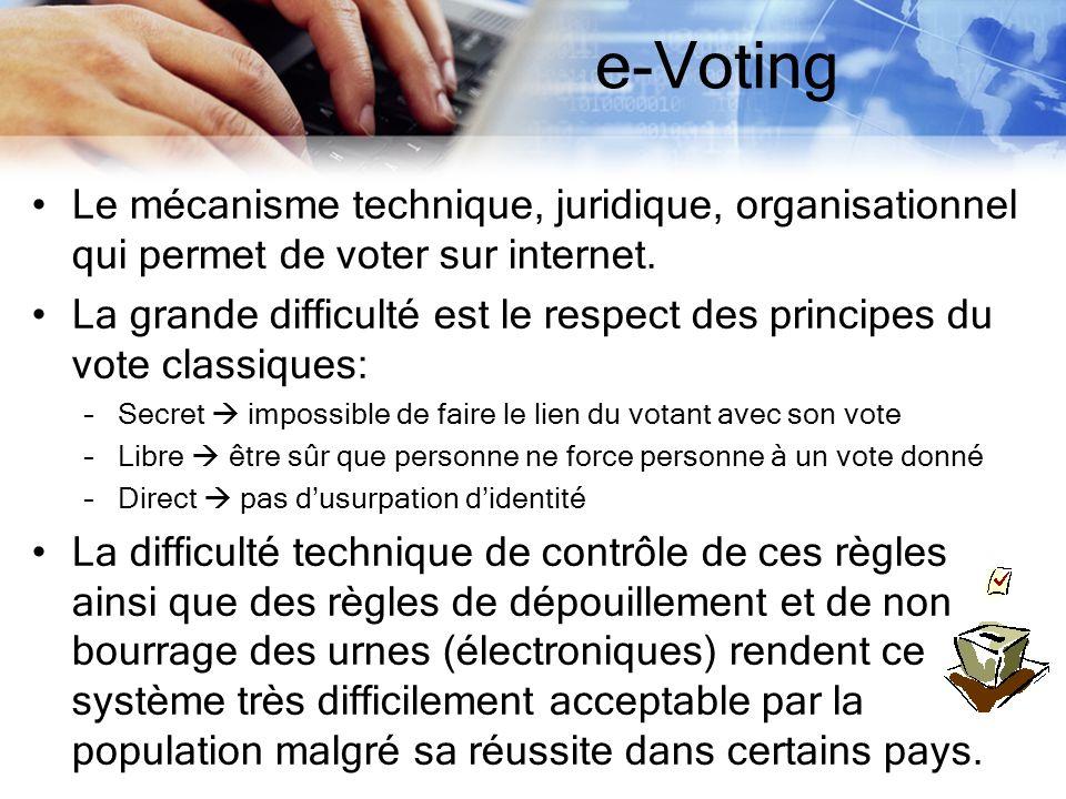 e-Voting Le mécanisme technique, juridique, organisationnel qui permet de voter sur internet.
