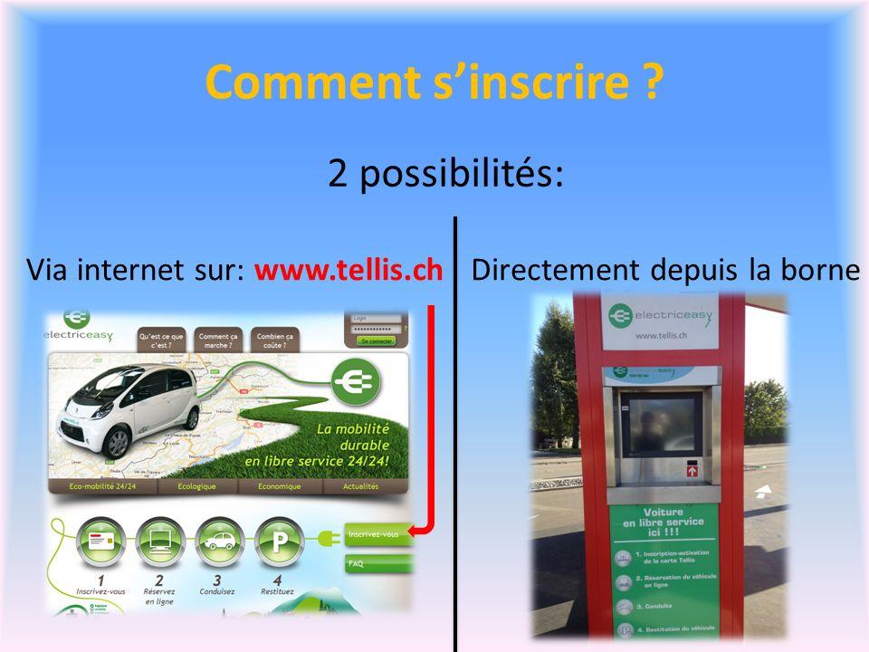 Comment s'inscrire 2 possibilités: Via internet sur: www.tellis.ch