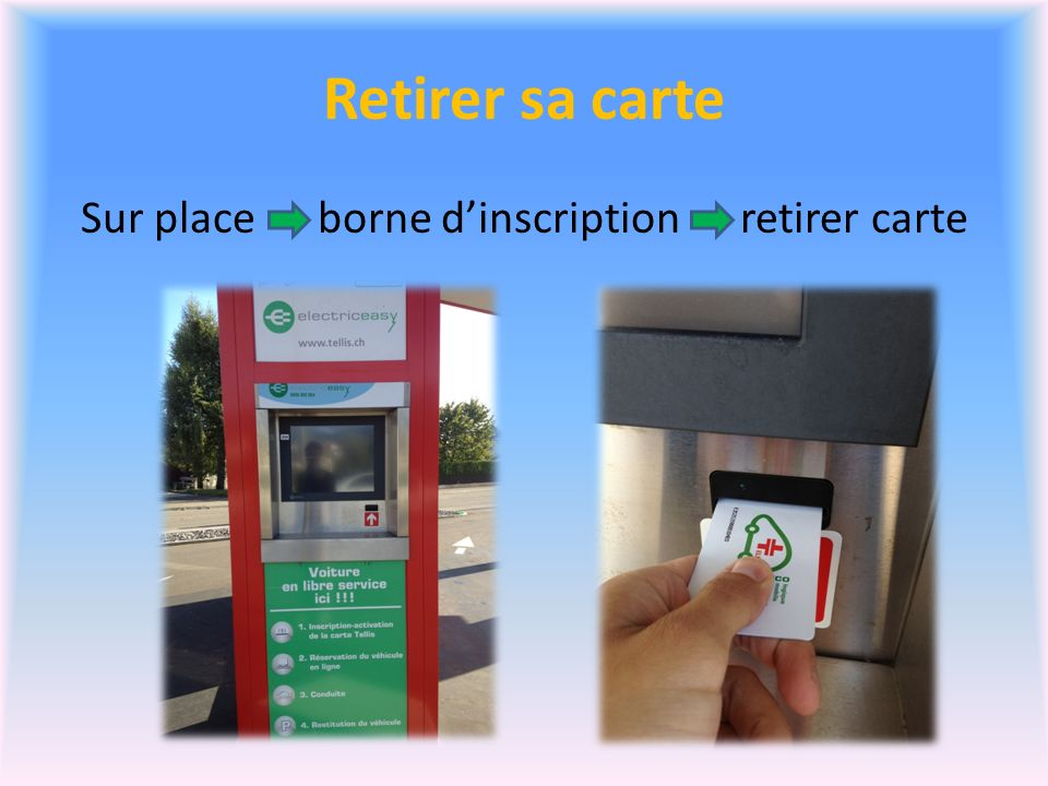 Sur place borne d'inscription retirer carte