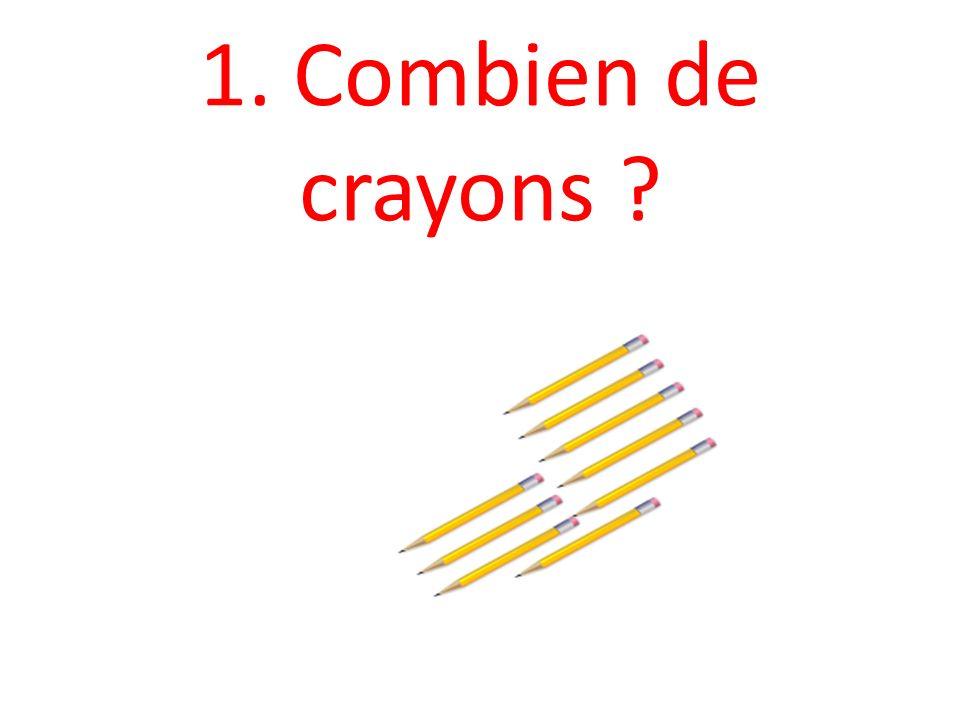 1. Combien de crayons