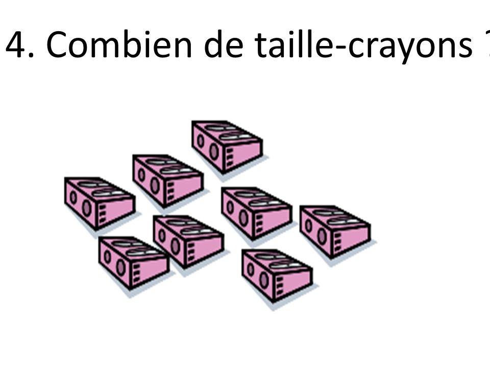 4. Combien de taille-crayons