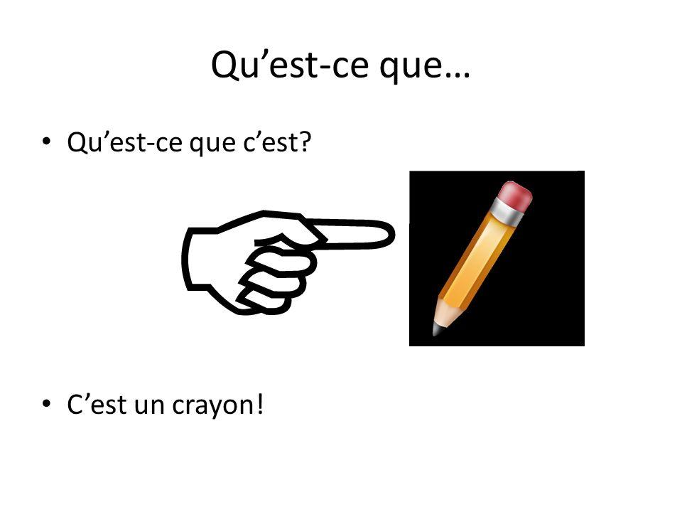 Qu'est-ce que… Qu'est-ce que c'est C'est un crayon!