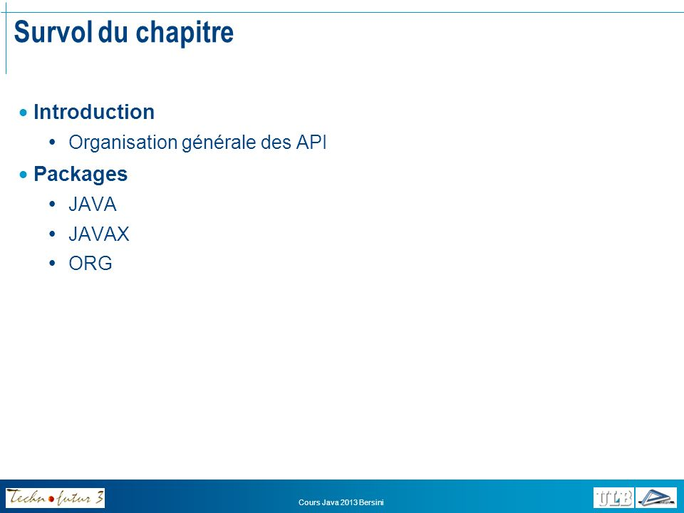 Survol du chapitre Introduction Packages Organisation générale des API