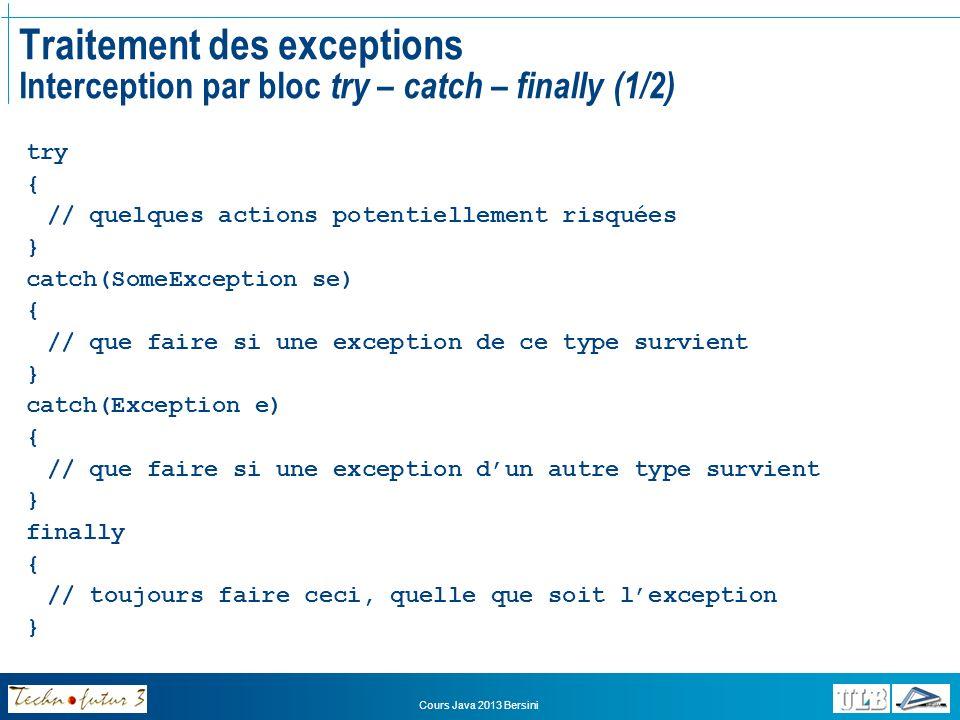 Traitement des exceptions Interception par bloc try – catch – finally (1/2)