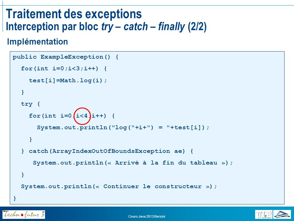Traitement des exceptions Interception par bloc try – catch – finally (2/2)