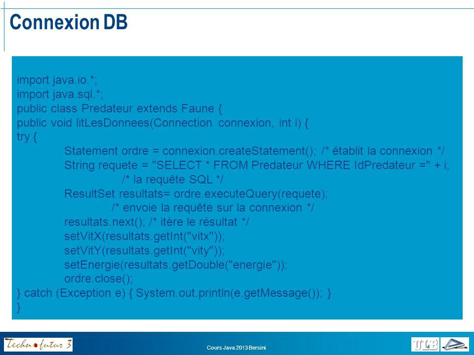 Connexion DB import java.io.*; import java.sql.*;