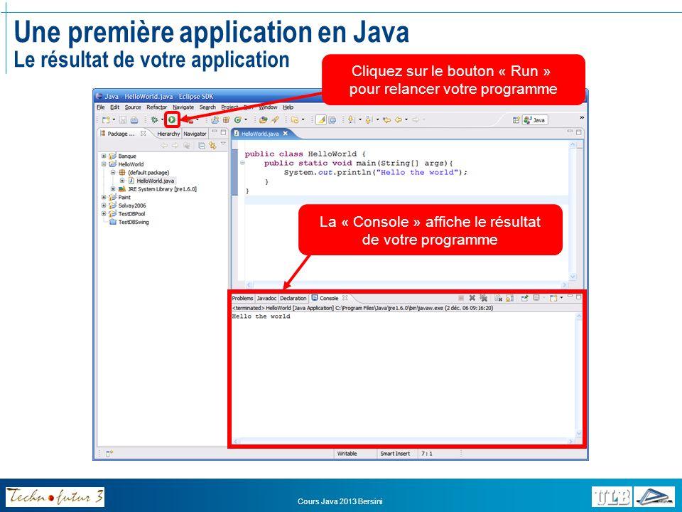 Une première application en Java Le résultat de votre application