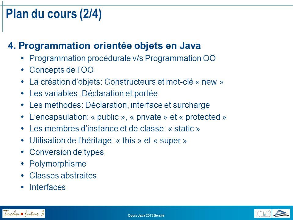 Plan du cours (2/4) 4. Programmation orientée objets en Java