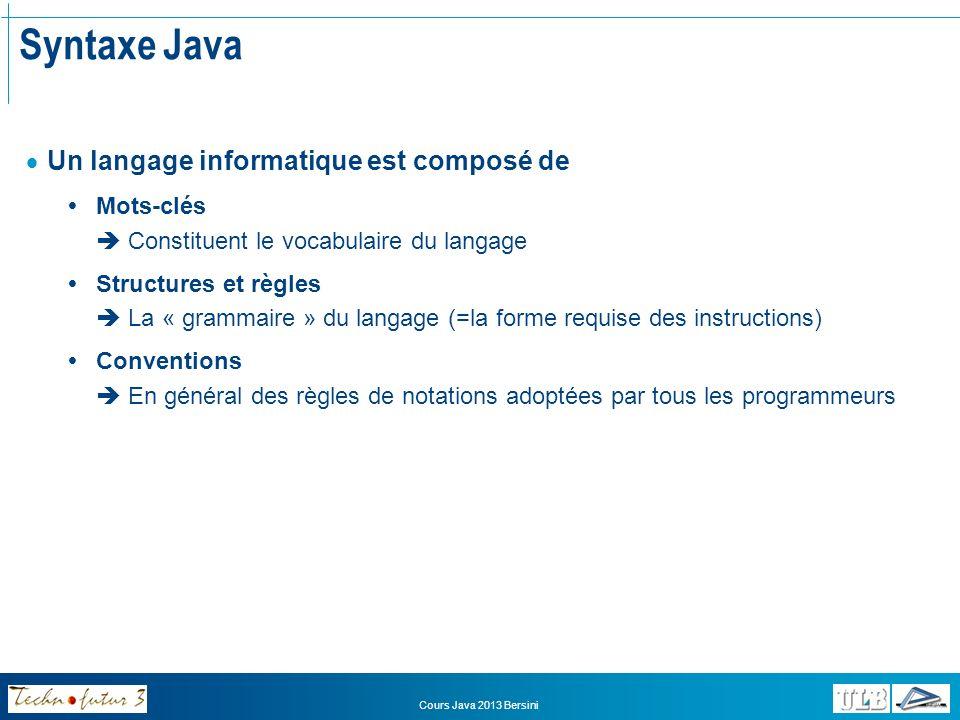 Syntaxe Java Un langage informatique est composé de
