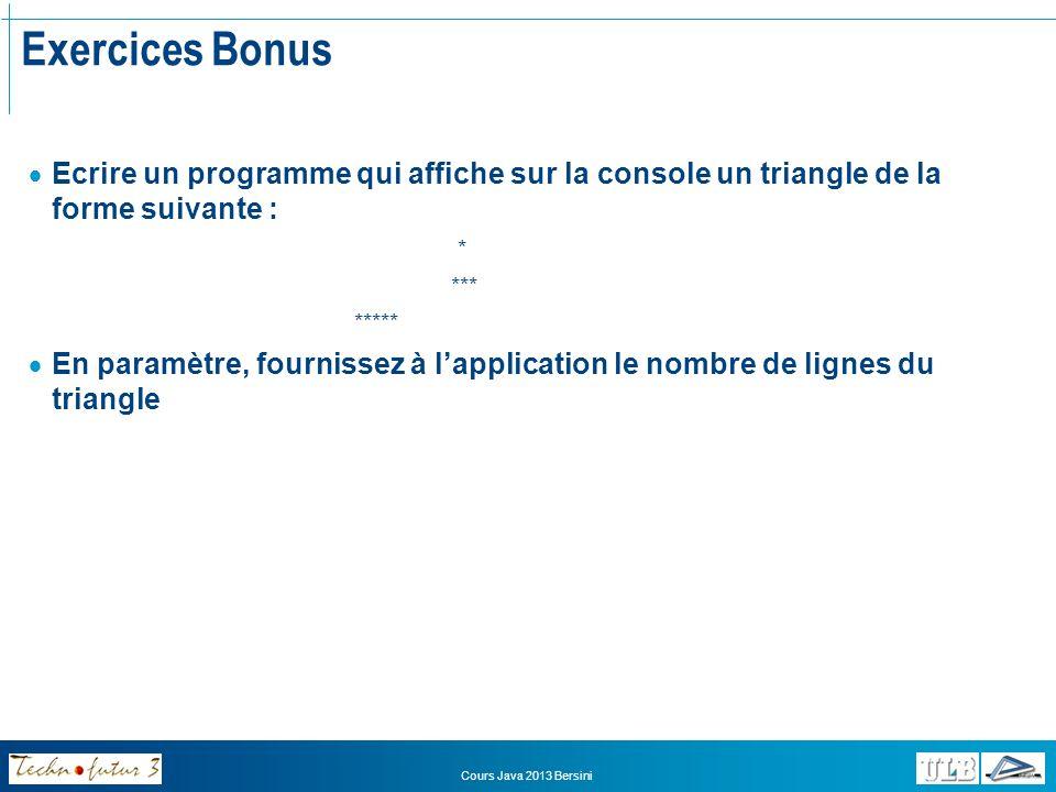 Exercices Bonus Ecrire un programme qui affiche sur la console un triangle de la forme suivante : *