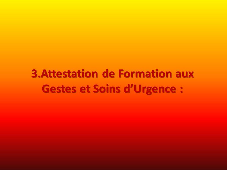 3.Attestation de Formation aux Gestes et Soins d'Urgence :