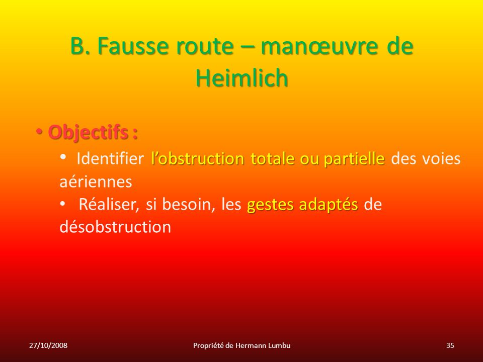 B. Fausse route – manœuvre de Heimlich