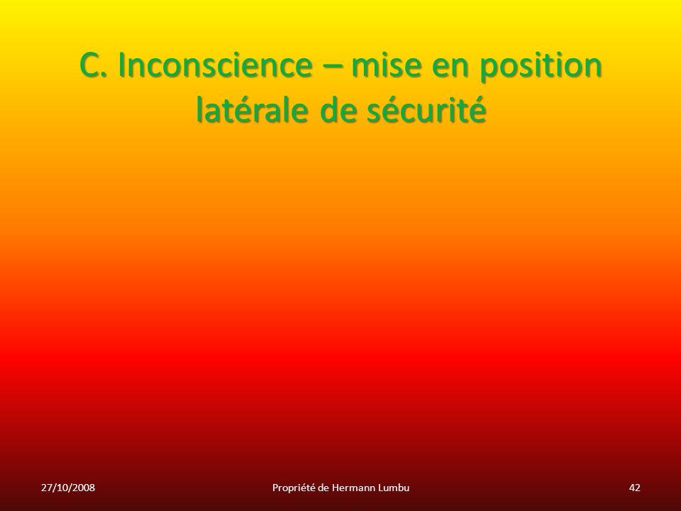 C. Inconscience – mise en position latérale de sécurité