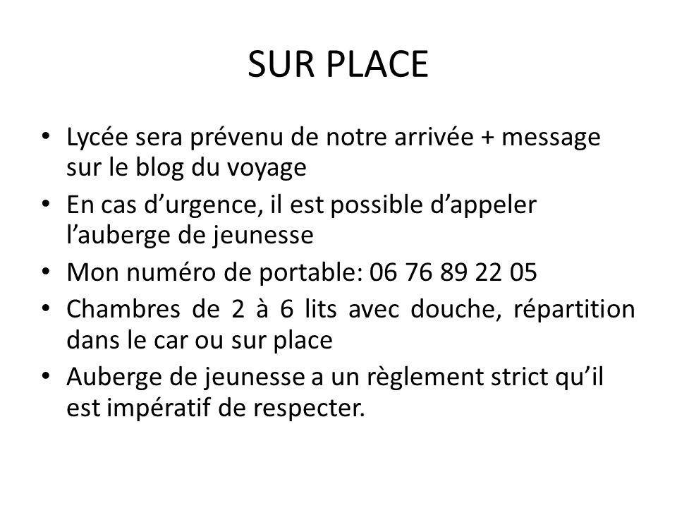 SUR PLACE Lycée sera prévenu de notre arrivée + message sur le blog du voyage. En cas d'urgence, il est possible d'appeler l'auberge de jeunesse.