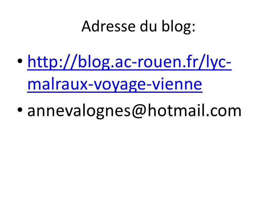 Adresse du blog: http://blog.ac-rouen.fr/lyc-malraux-voyage-vienne annevalognes@hotmail.com