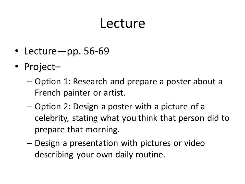 Lecture Lecture—pp. 56-69 Project–