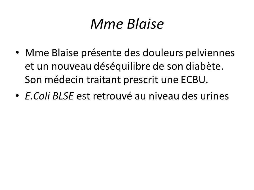 Mme BlaiseMme Blaise présente des douleurs pelviennes et un nouveau déséquilibre de son diabète. Son médecin traitant prescrit une ECBU.