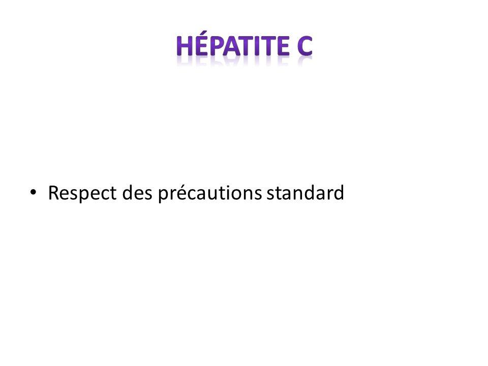 Hépatite C Respect des précautions standard NA