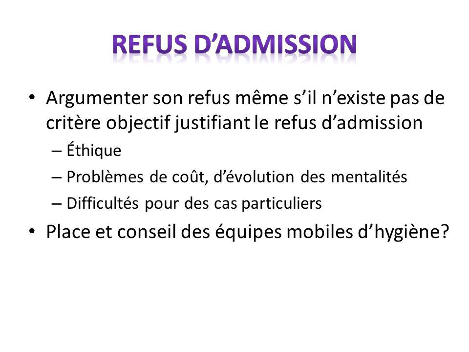 Refus d'admission Argumenter son refus même s'il n'existe pas de critère objectif justifiant le refus d'admission.