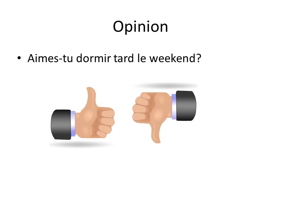 Opinion Aimes-tu dormir tard le weekend