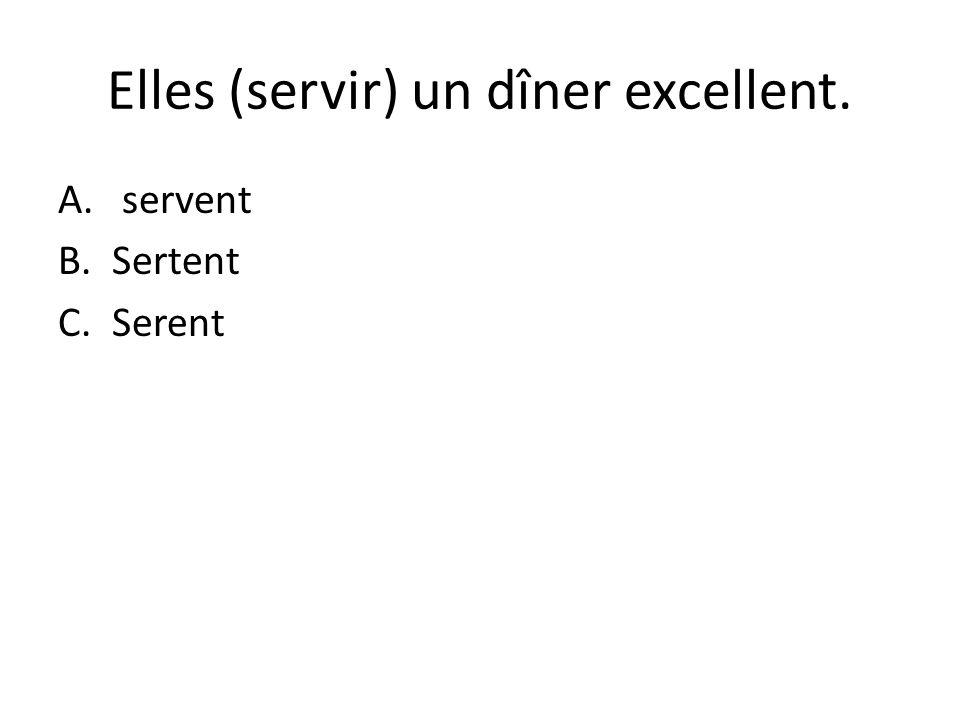 Elles (servir) un dîner excellent.