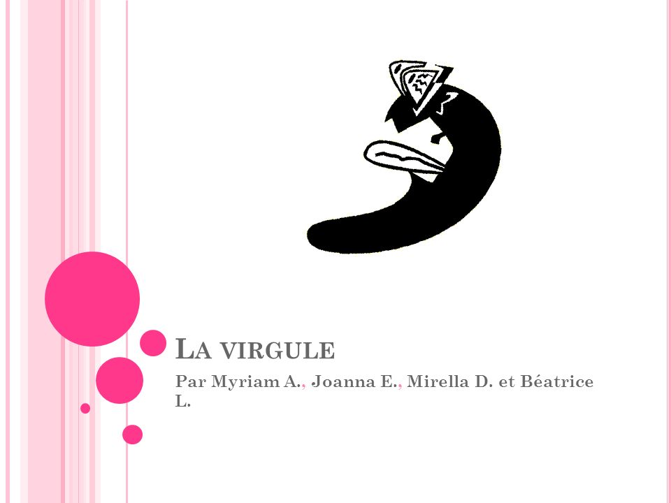 Par Myriam A., Joanna E., Mirella D. et Béatrice L.