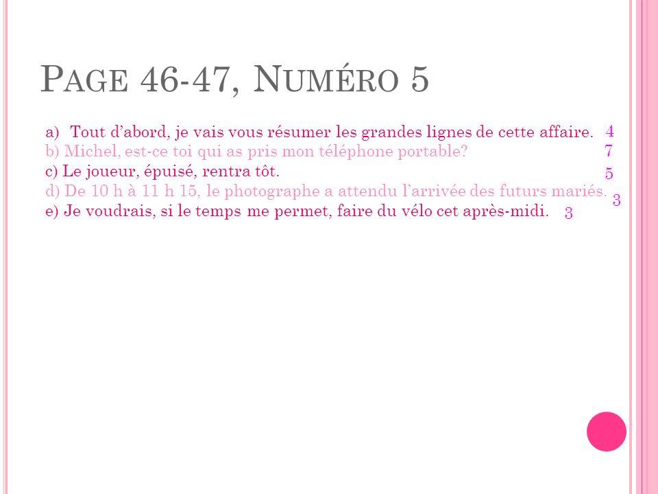 Page 46-47, Numéro 5 Tout d'abord, je vais vous résumer les grandes lignes de cette affaire.
