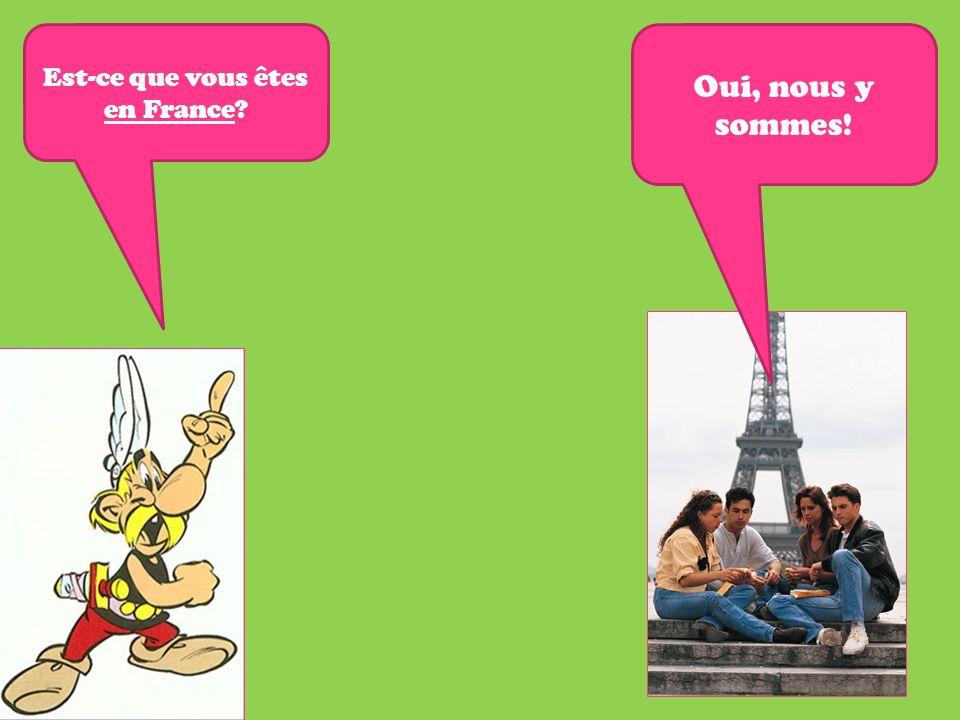 Est-ce que vous êtes en France