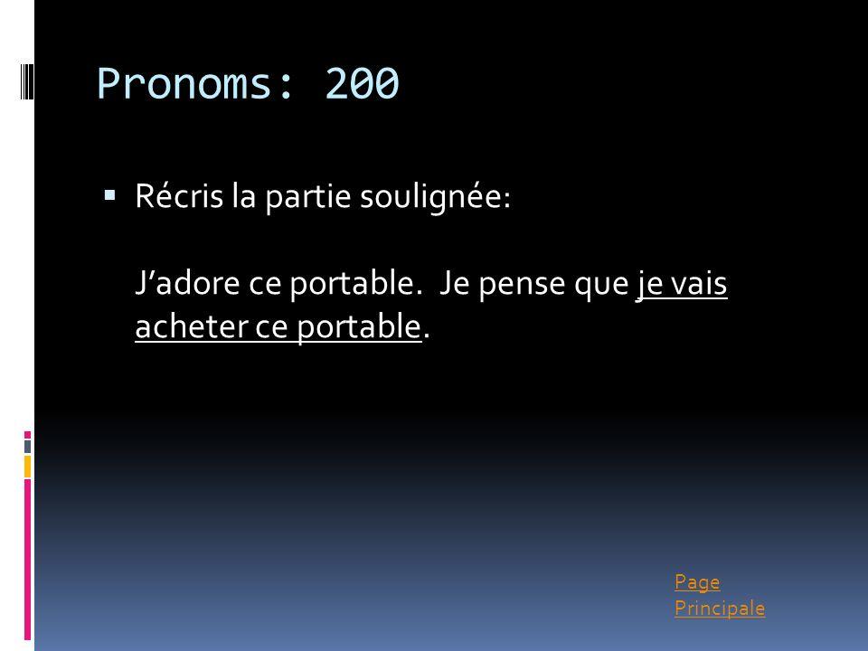 Pronoms: 200 Récris la partie soulignée: J'adore ce portable.