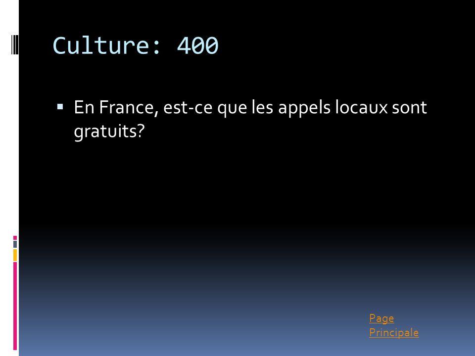 Culture: 400 En France, est-ce que les appels locaux sont gratuits