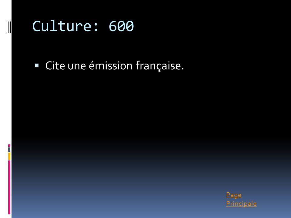 Culture: 600 Cite une émission française.