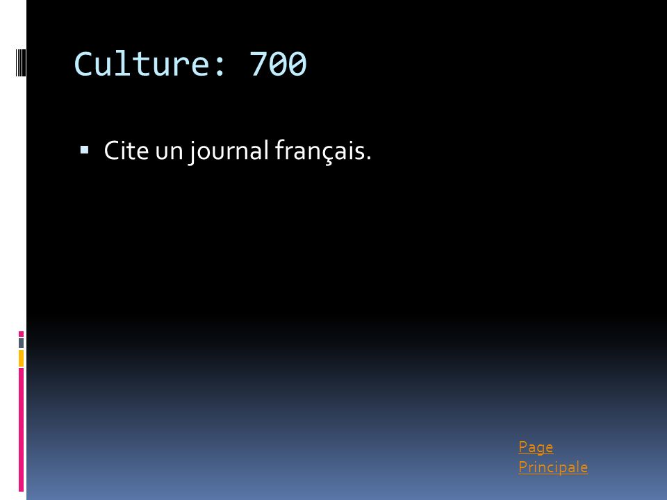 Culture: 700 Cite un journal français.