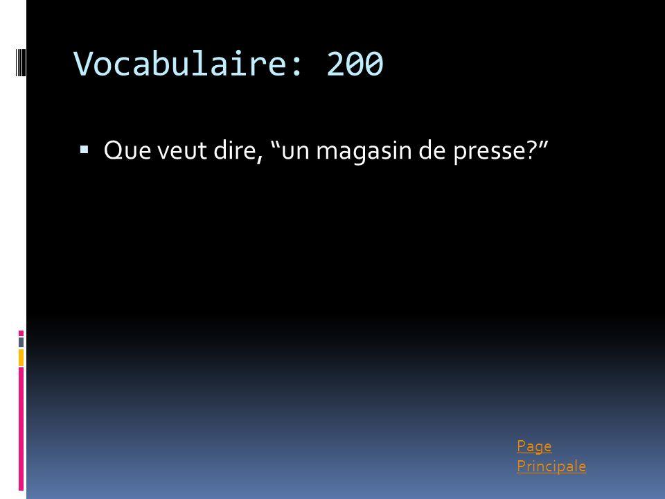 Vocabulaire: 200 Que veut dire, un magasin de presse
