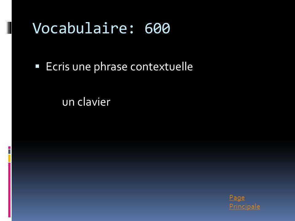 Vocabulaire: 600 Ecris une phrase contextuelle un clavier