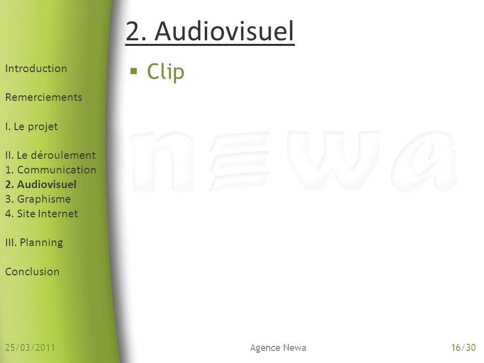 2. Audiovisuel Clip Introduction Remerciements I. Le projet