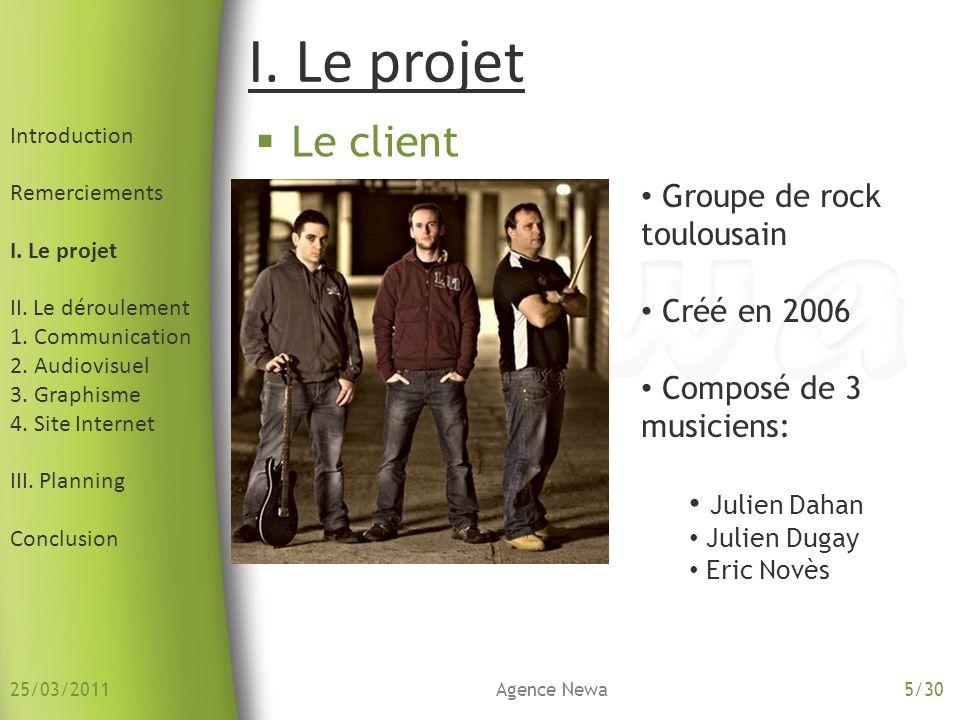 I. Le projet Le client Groupe de rock toulousain Créé en 2006