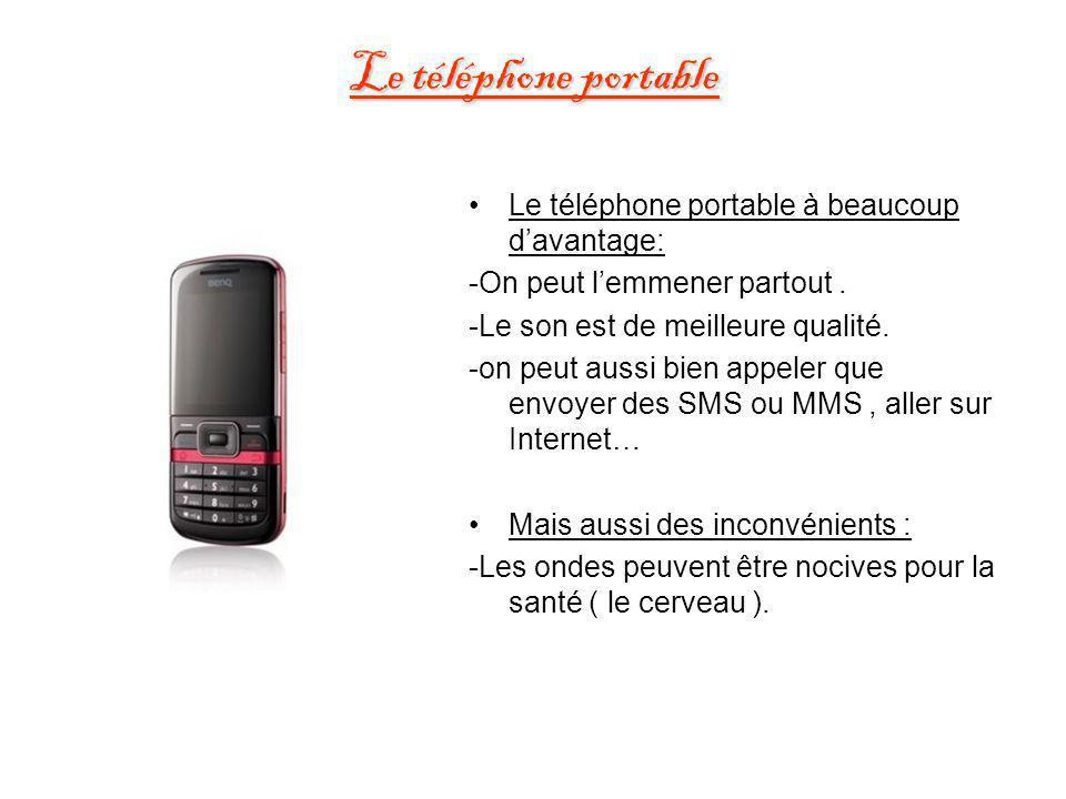 Le téléphone portable Le téléphone portable à beaucoup d'avantage: