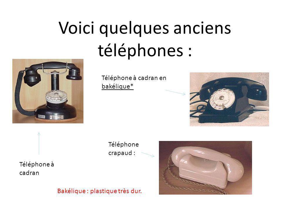 Voici quelques anciens téléphones :